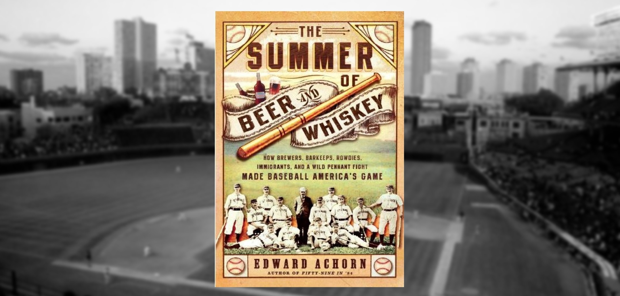 Vintage Baseball in the Summer of Beer and Whiskey